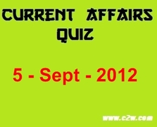 Current Affairs Quiz/Questions-Answers 5 September 2012